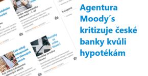 Agentura Moody´s kritizuje české banky kvůli hypotékám